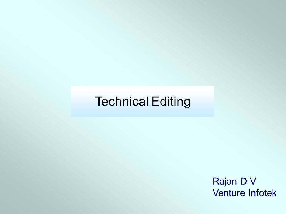 Technical Editing Rajan D V Venture Infotek