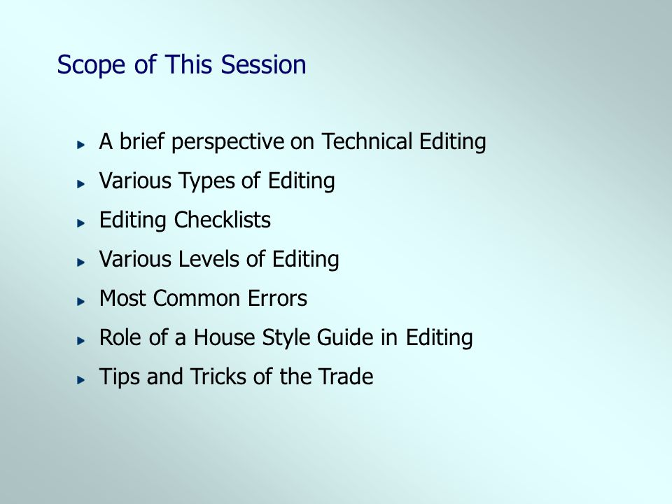 Scope of This Session A brief perspective on Technical Editing