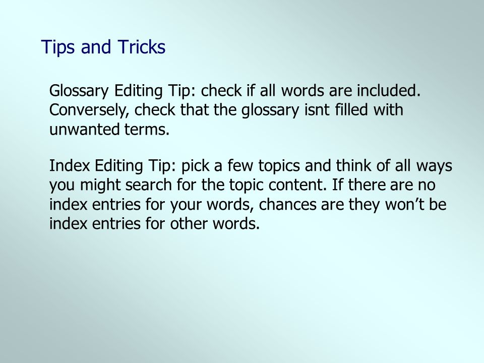 Tips and Tricks Glossary Editing Tip: check if all words are included.