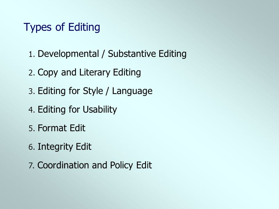 Types of Editing 1. Developmental / Substantive Editing