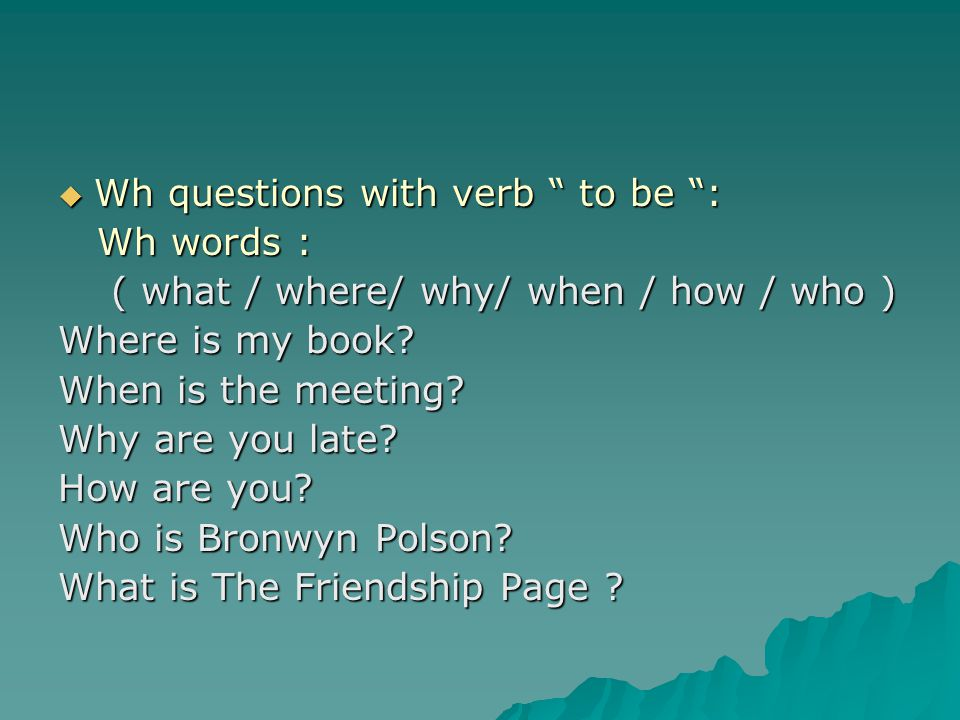 Wh questions with verb to be :