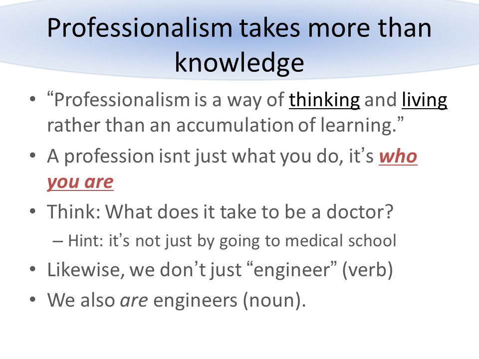 Professionalism takes more than knowledge