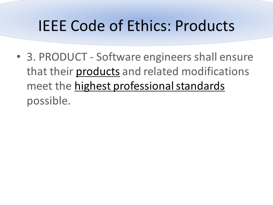 IEEE Code of Ethics: Products
