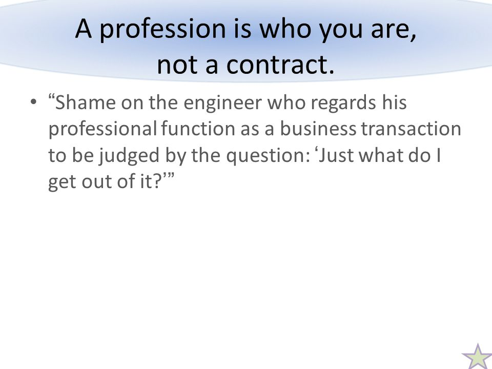 A profession is who you are, not a contract.