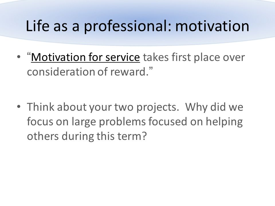 Life as a professional: motivation