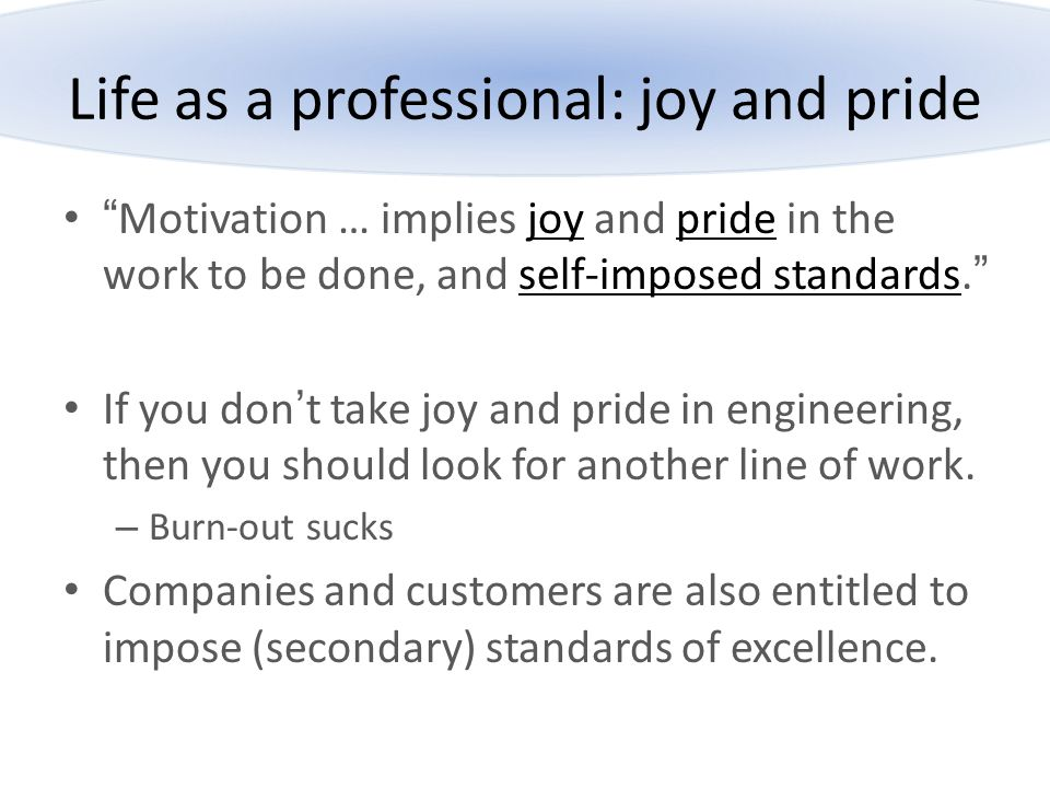 Life as a professional: joy and pride