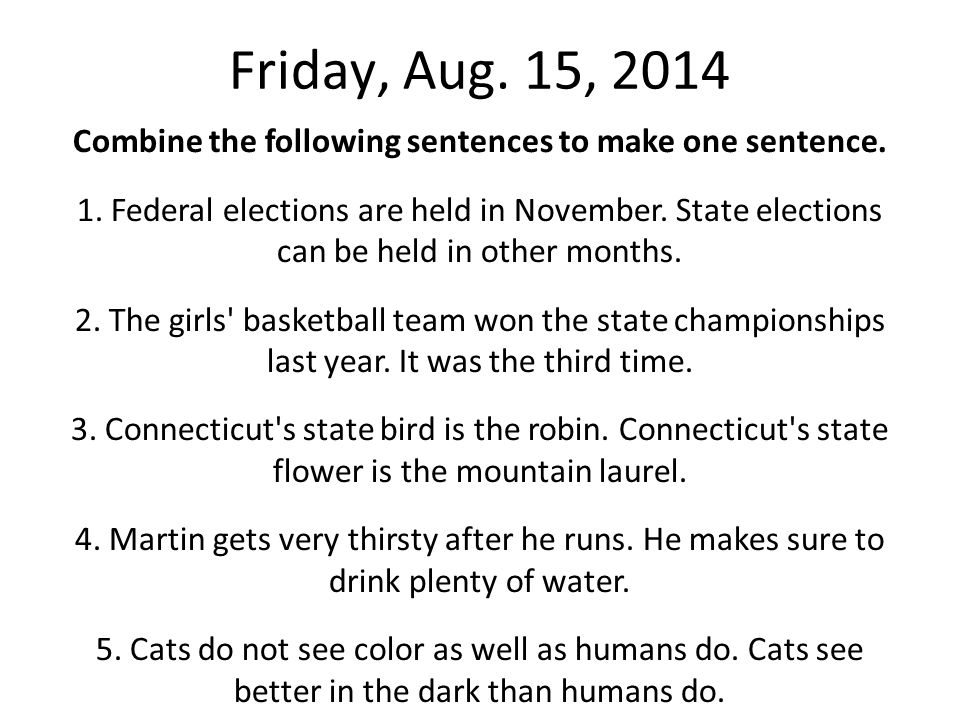 Combine the following sentences to make one sentence.