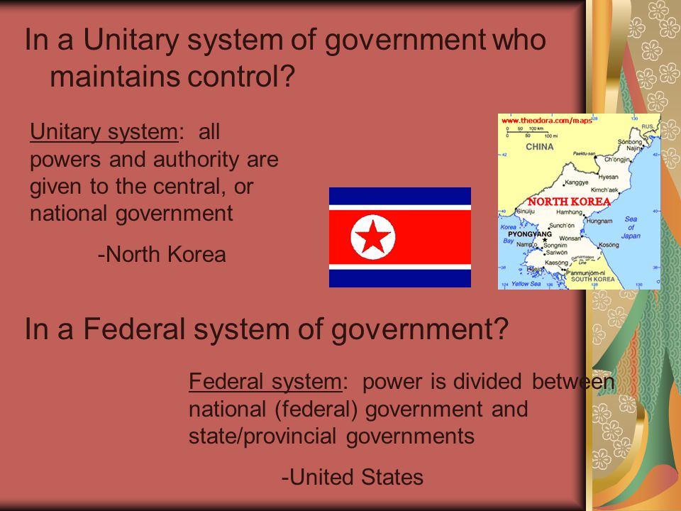 In a Unitary system of government who maintains control