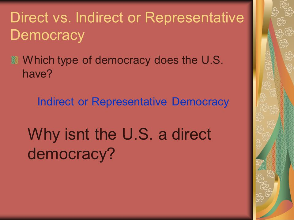 Direct vs. Indirect or Representative Democracy