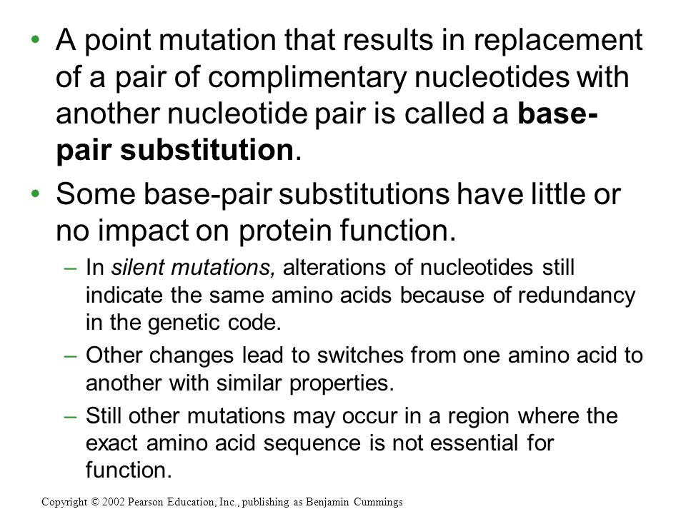 A point mutation that results in replacement of a pair of complimentary nucleotides with another nucleotide pair is called a base-pair substitution.