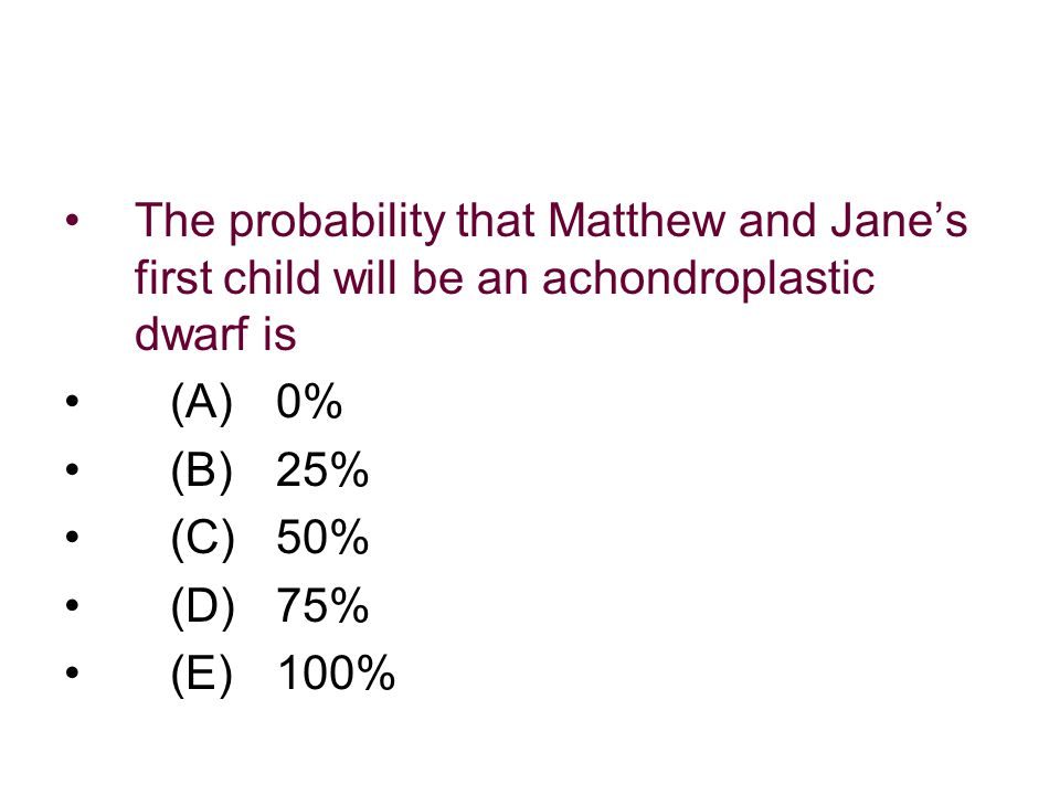 The probability that Matthew and Jane's first child will be an achondroplastic dwarf is