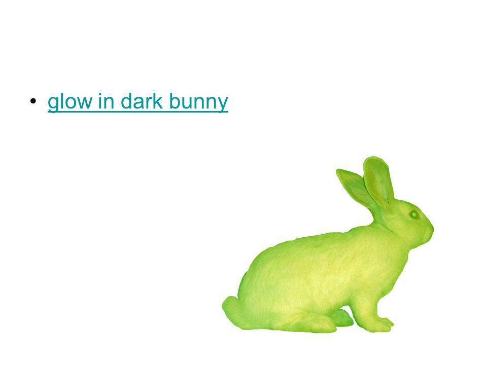 glow in dark bunny