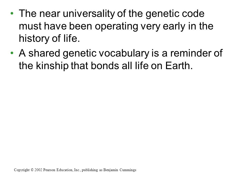 The near universality of the genetic code must have been operating very early in the history of life.