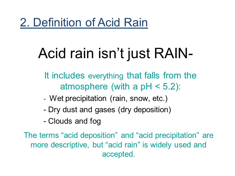 Acid rain isn't just RAIN-