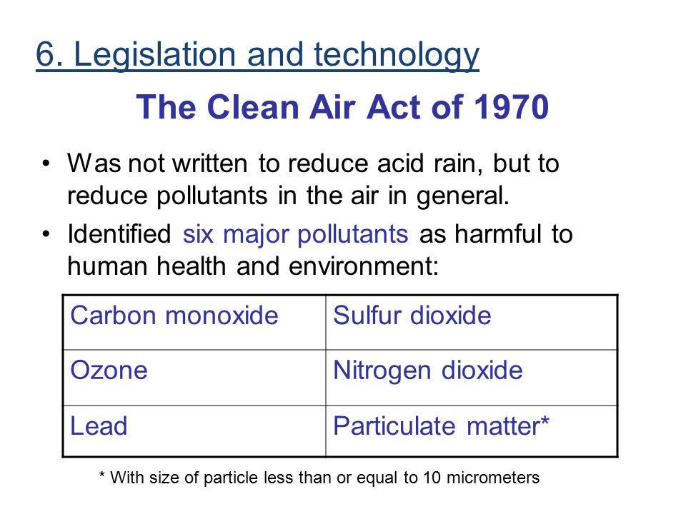 6. Legislation and technology The Clean Air Act of 1970