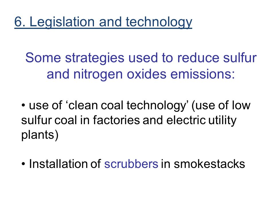 Some strategies used to reduce sulfur and nitrogen oxides emissions: