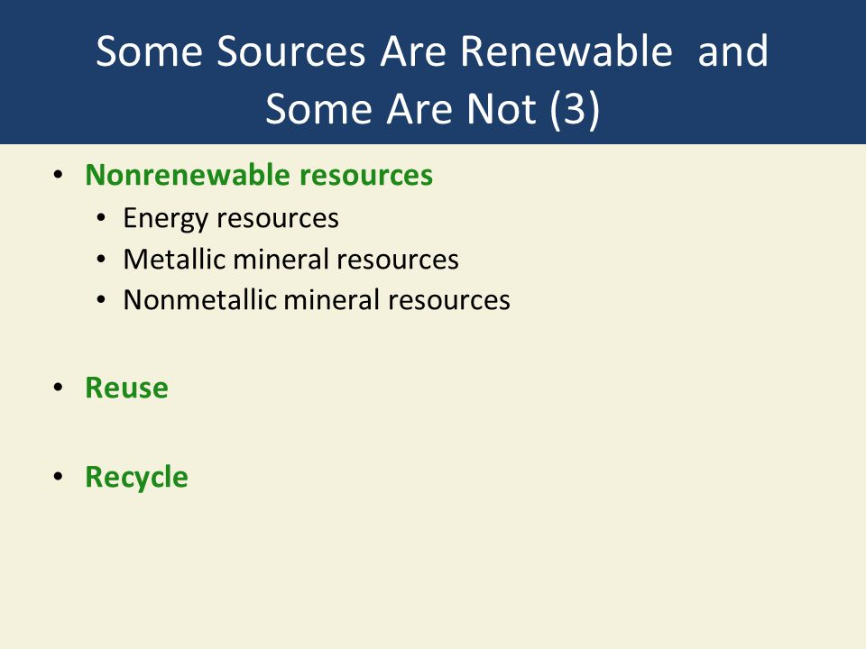 Some Sources Are Renewable and Some Are Not (3)