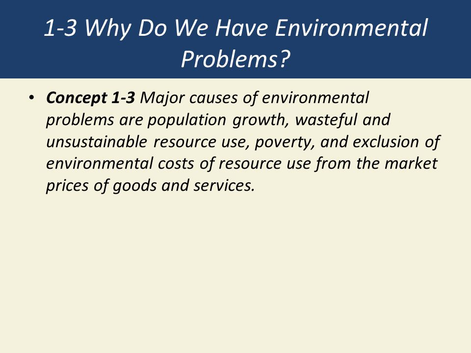 1-3 Why Do We Have Environmental Problems