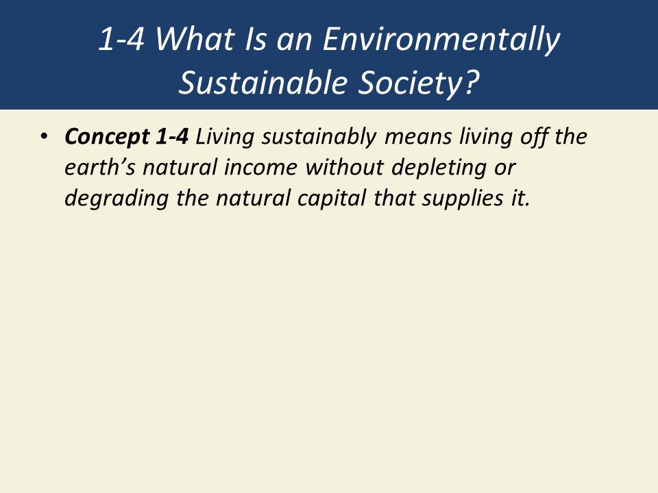 1-4 What Is an Environmentally Sustainable Society