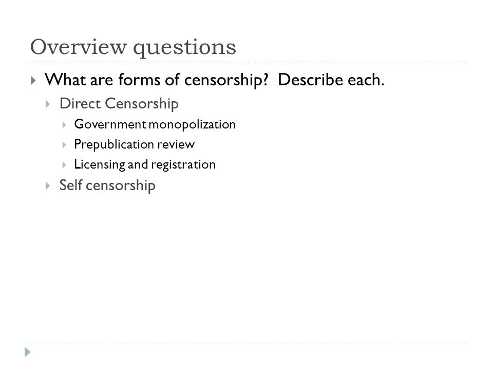 Overview questions What are forms of censorship Describe each.