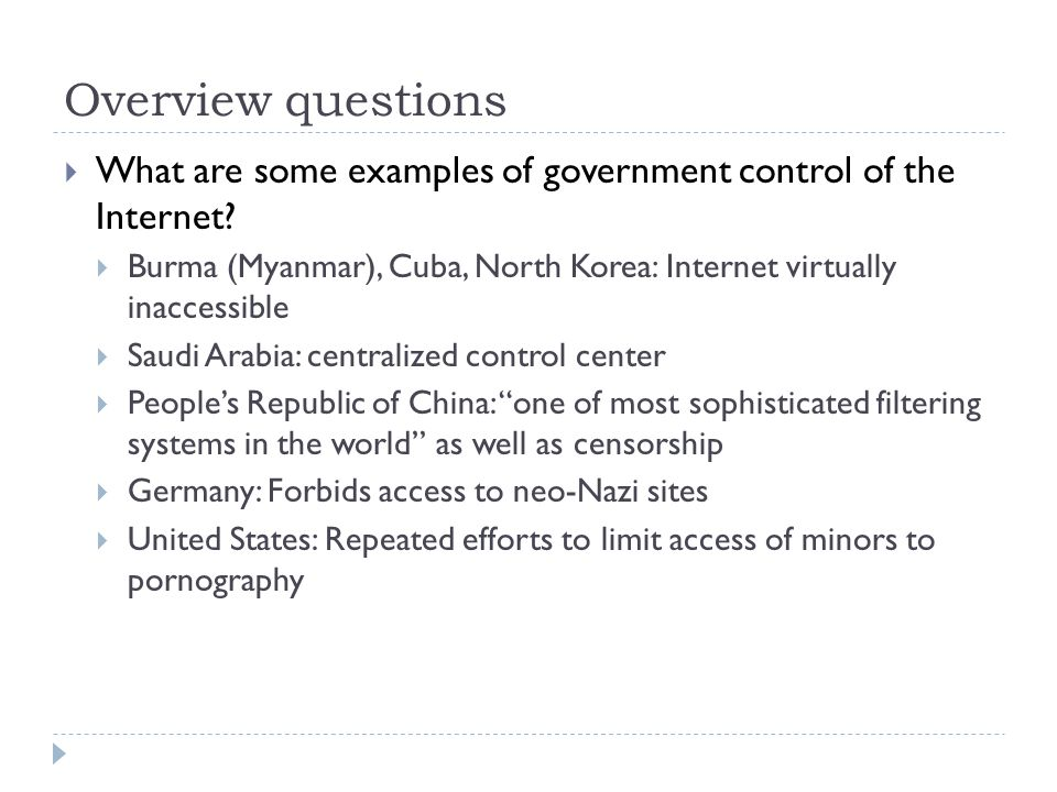 Overview questions What are some examples of government control of the Internet