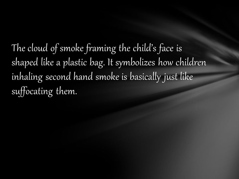 The cloud of smoke framing the child's face is shaped like a plastic bag.