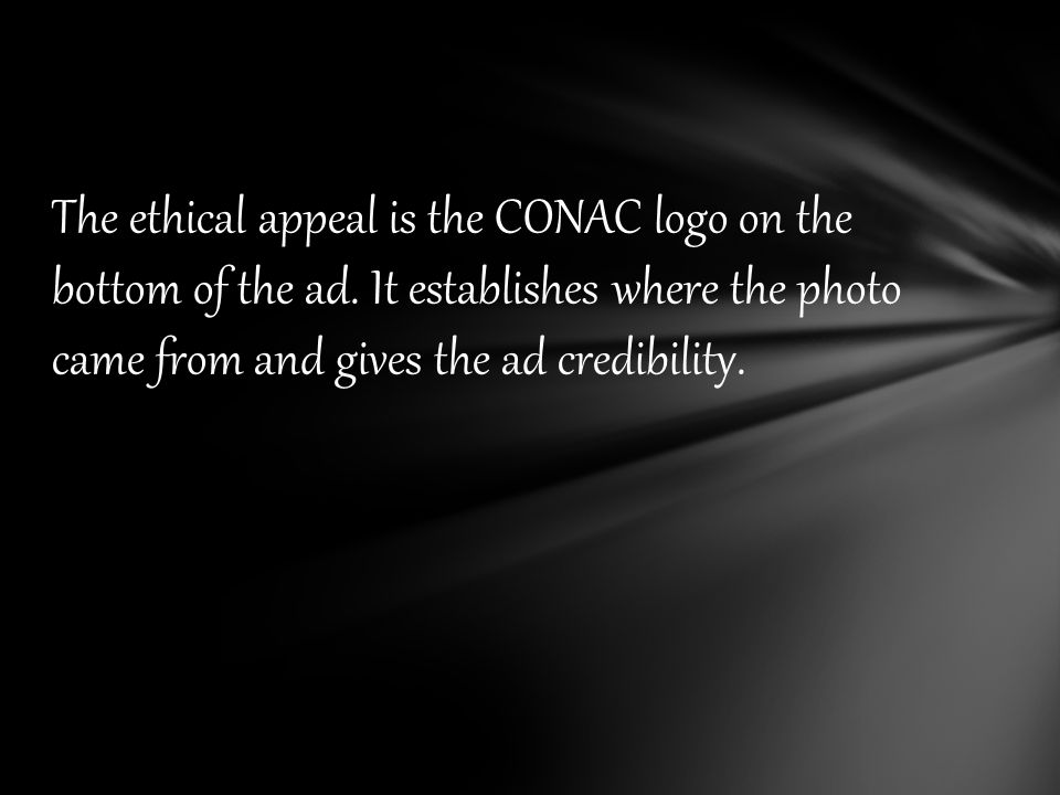 The ethical appeal is the CONAC logo on the bottom of the ad