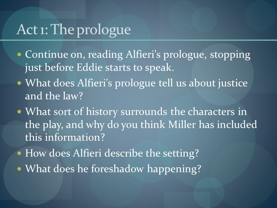 Act 1: The prologue Continue on, reading Alfieri's prologue, stopping just before Eddie starts to speak.