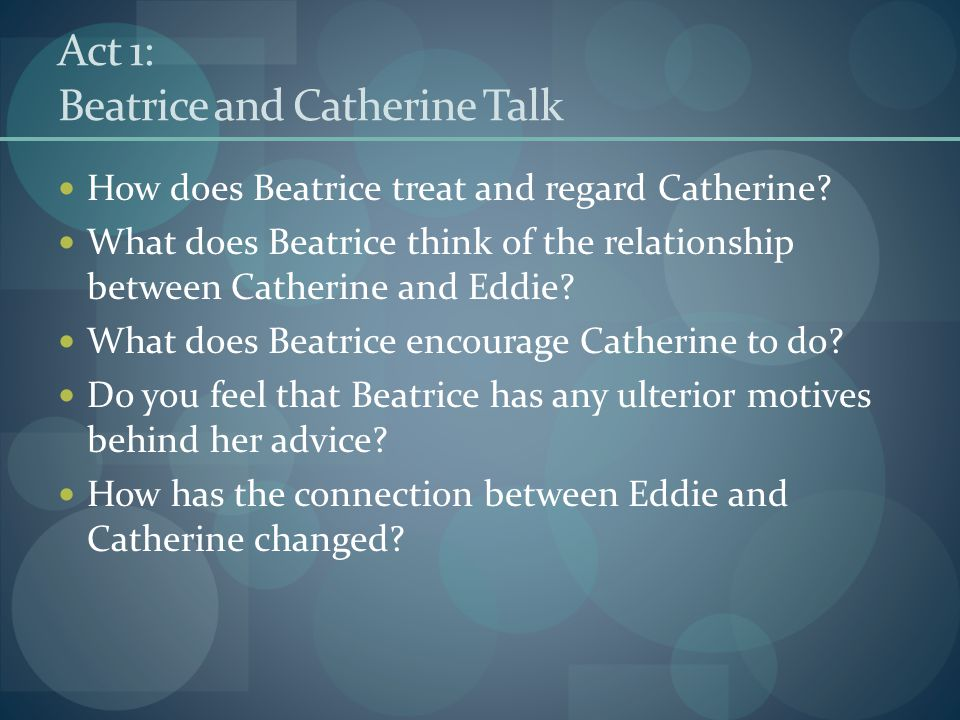 Act 1: Beatrice and Catherine Talk