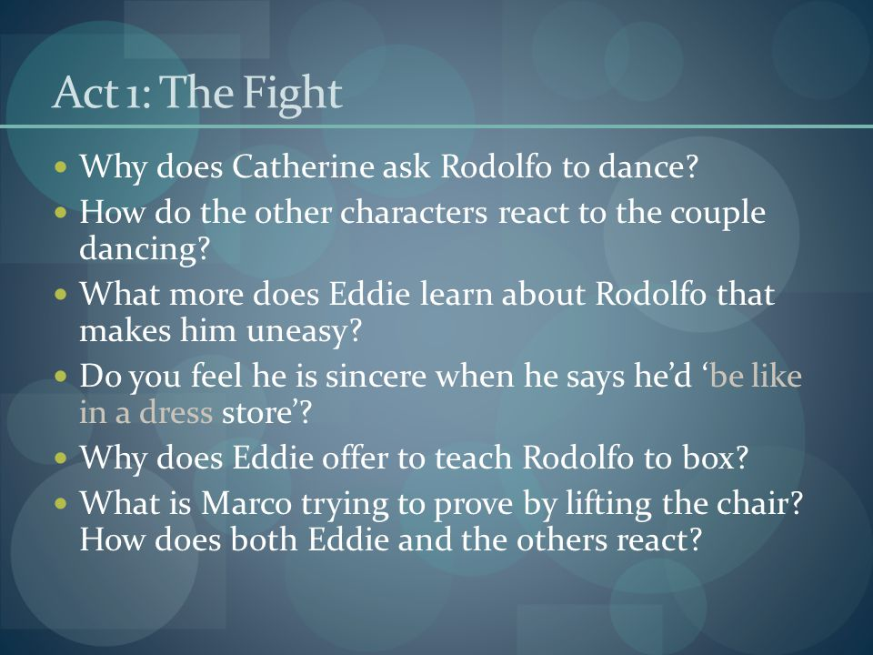 Act 1: The Fight Why does Catherine ask Rodolfo to dance