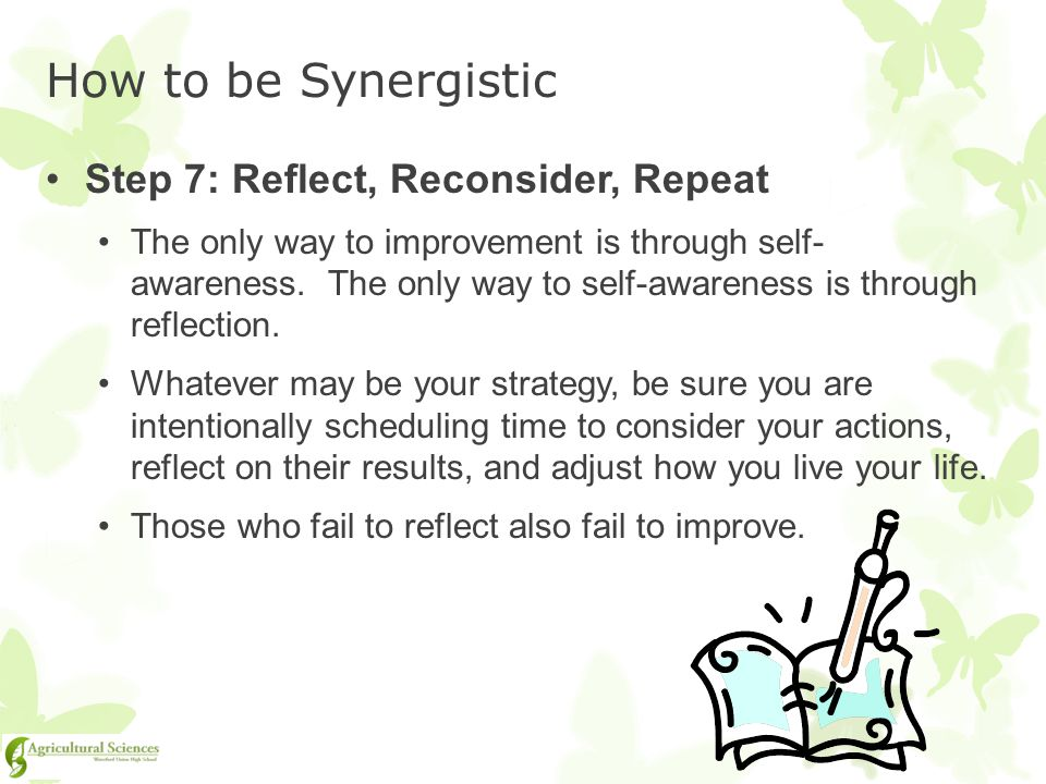 How to be Synergistic Step 7: Reflect, Reconsider, Repeat