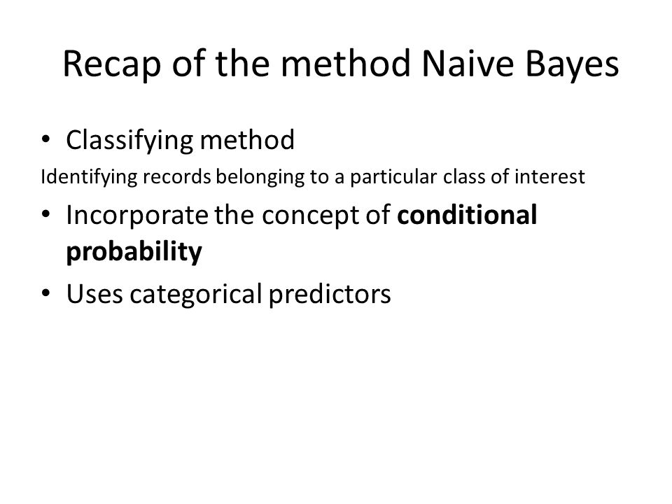 Recap of the method Naive Bayes