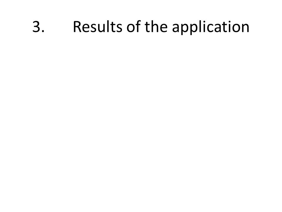 3. Results of the application