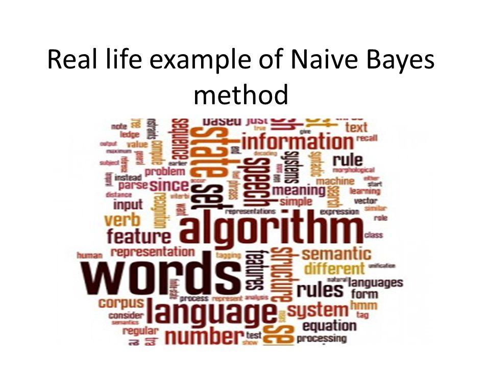 Real life example of Naive Bayes method