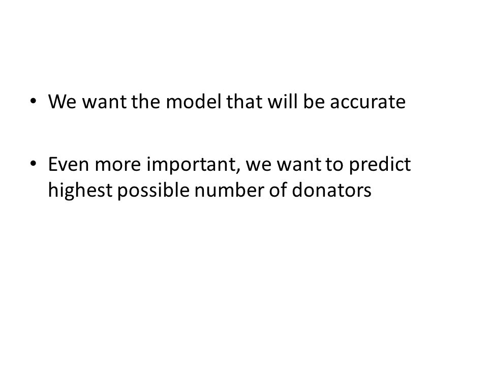 We want the model that will be accurate