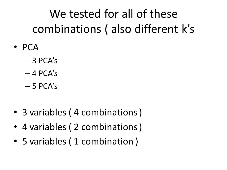 We tested for all of these combinations ( also different k's