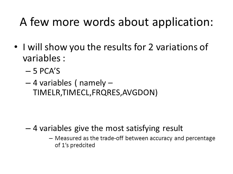 A few more words about application: