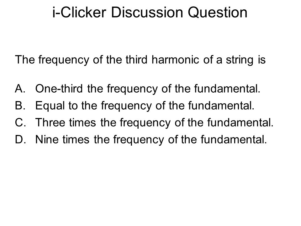 i-Clicker Discussion Question
