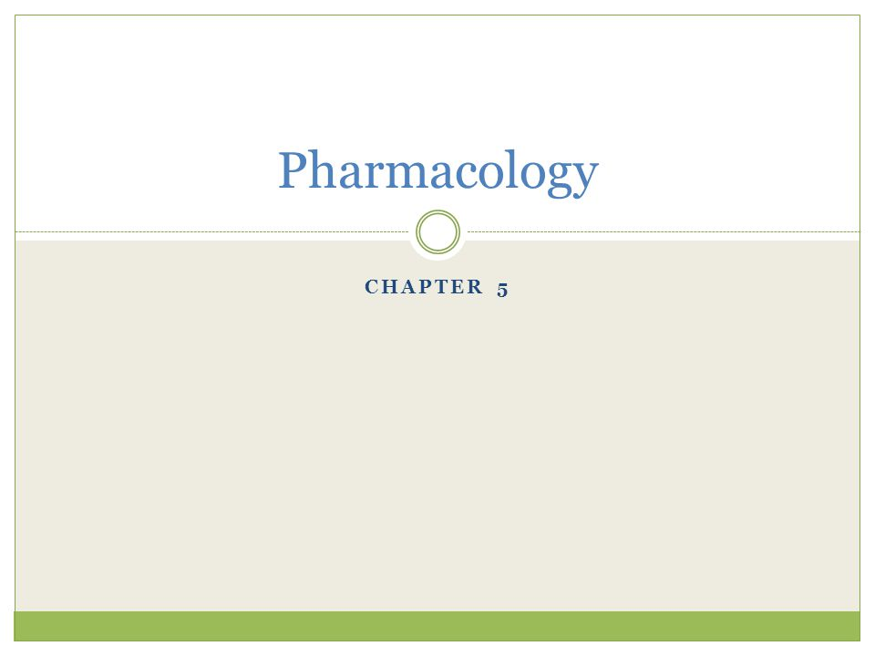 Pharmacology CHAPTER 5