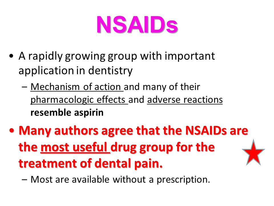 NSAIDs A rapidly growing group with important application in dentistry.