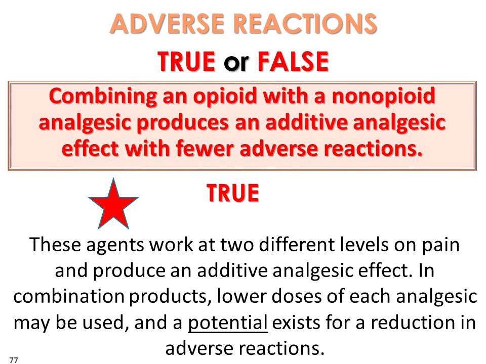 ADVERSE REACTIONS TRUE or FALSE