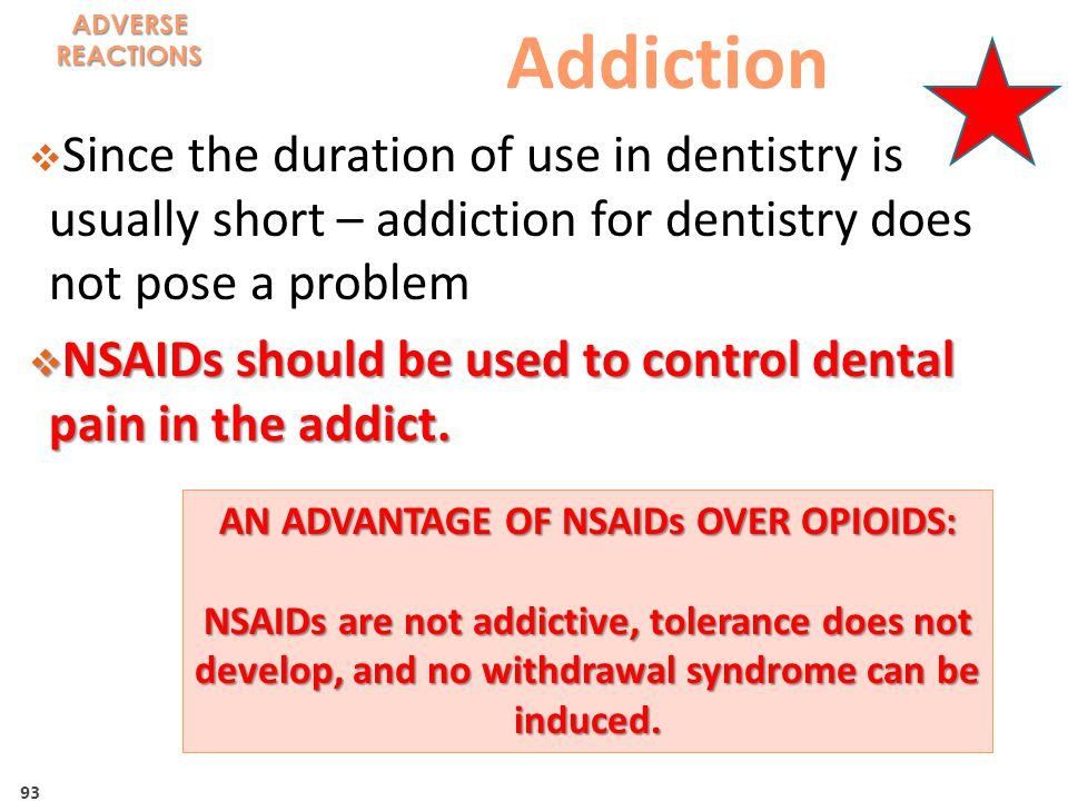 AN ADVANTAGE OF NSAIDs OVER OPIOIDS: