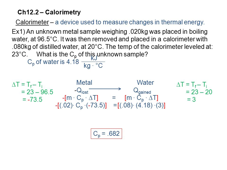 Ch12.2 – Calorimetry Calorimeter – a device used to measure changes in thermal energy.