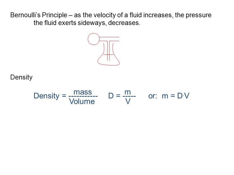 Density = ----------- D = ----- or: m = D.V