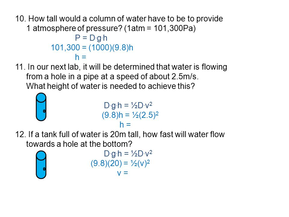 10. How tall would a column of water have to be to provide