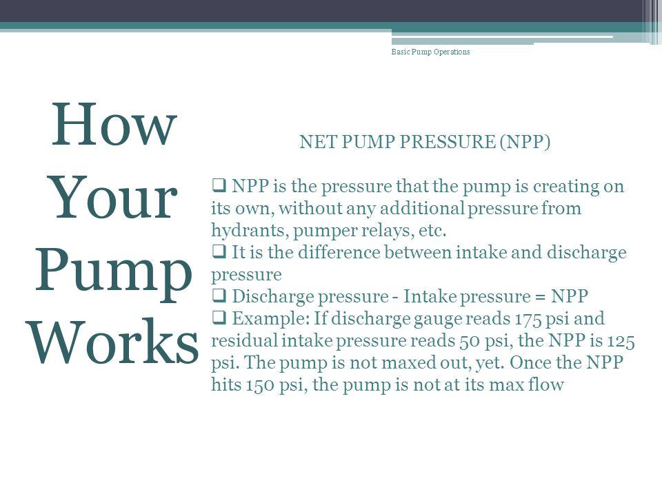 NET PUMP PRESSURE (NPP)
