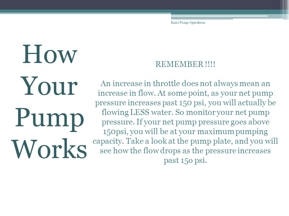 How Your Pump Works REMEMBER !!!!
