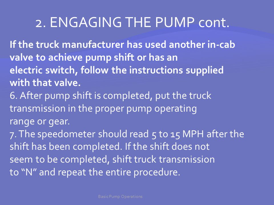 2. ENGAGING THE PUMP cont. If the truck manufacturer has used another in-cab. valve to achieve pump shift or has an.
