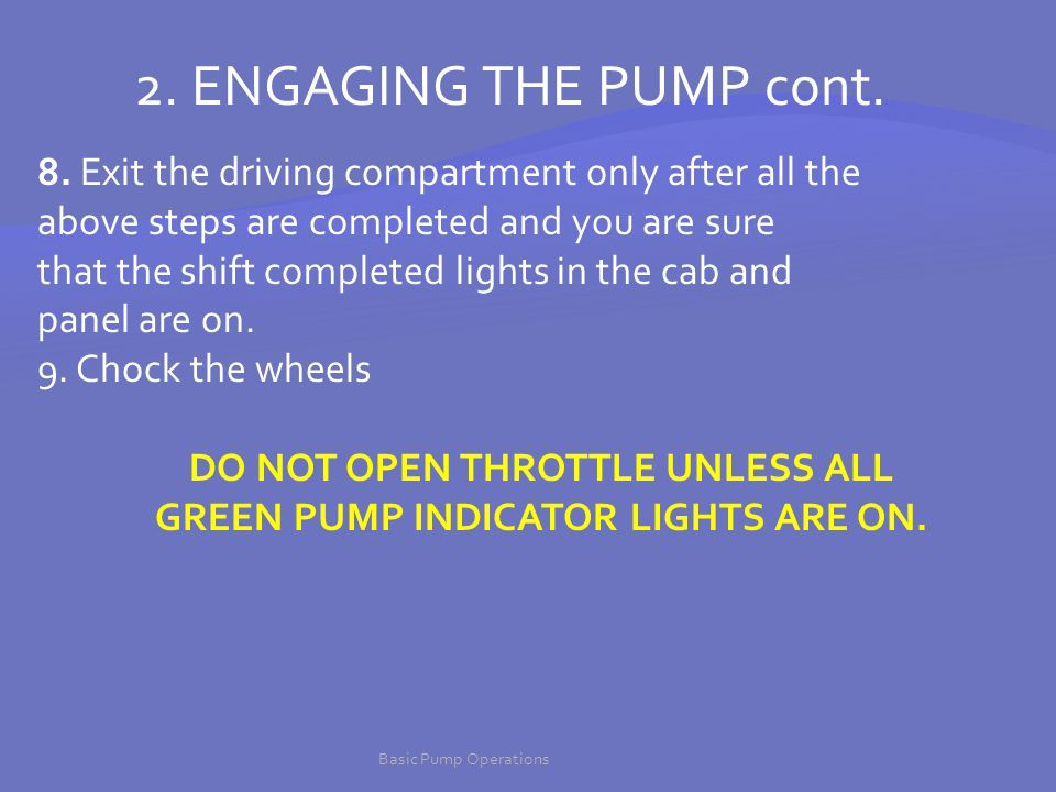 DO NOT OPEN THROTTLE UNLESS ALL GREEN PUMP INDICATOR LIGHTS ARE ON.