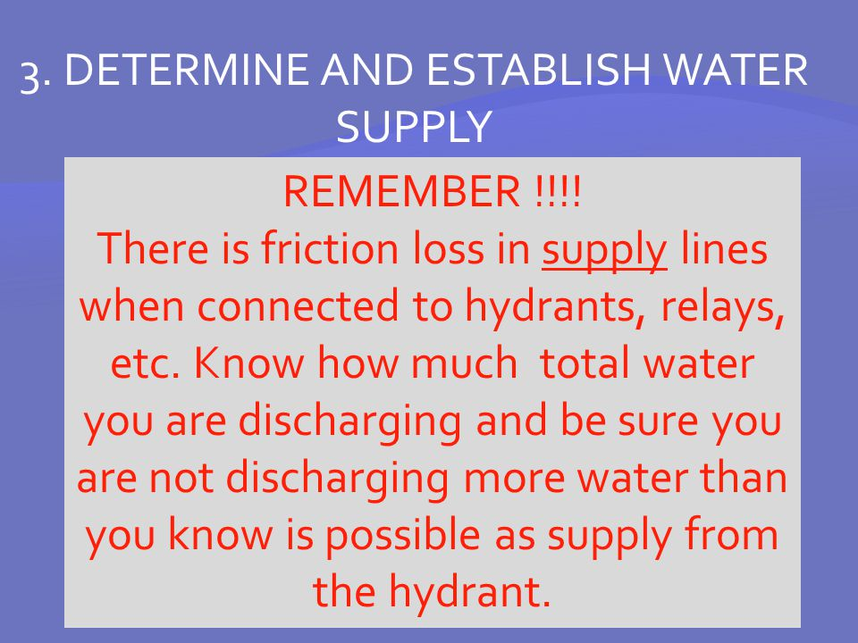 3. DETERMINE AND ESTABLISH WATER SUPPLY